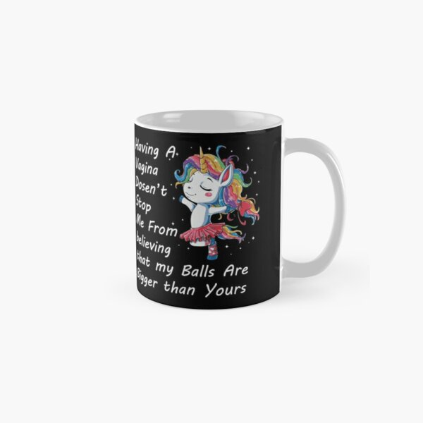 funny unicorn girl's quote  Classic Mug