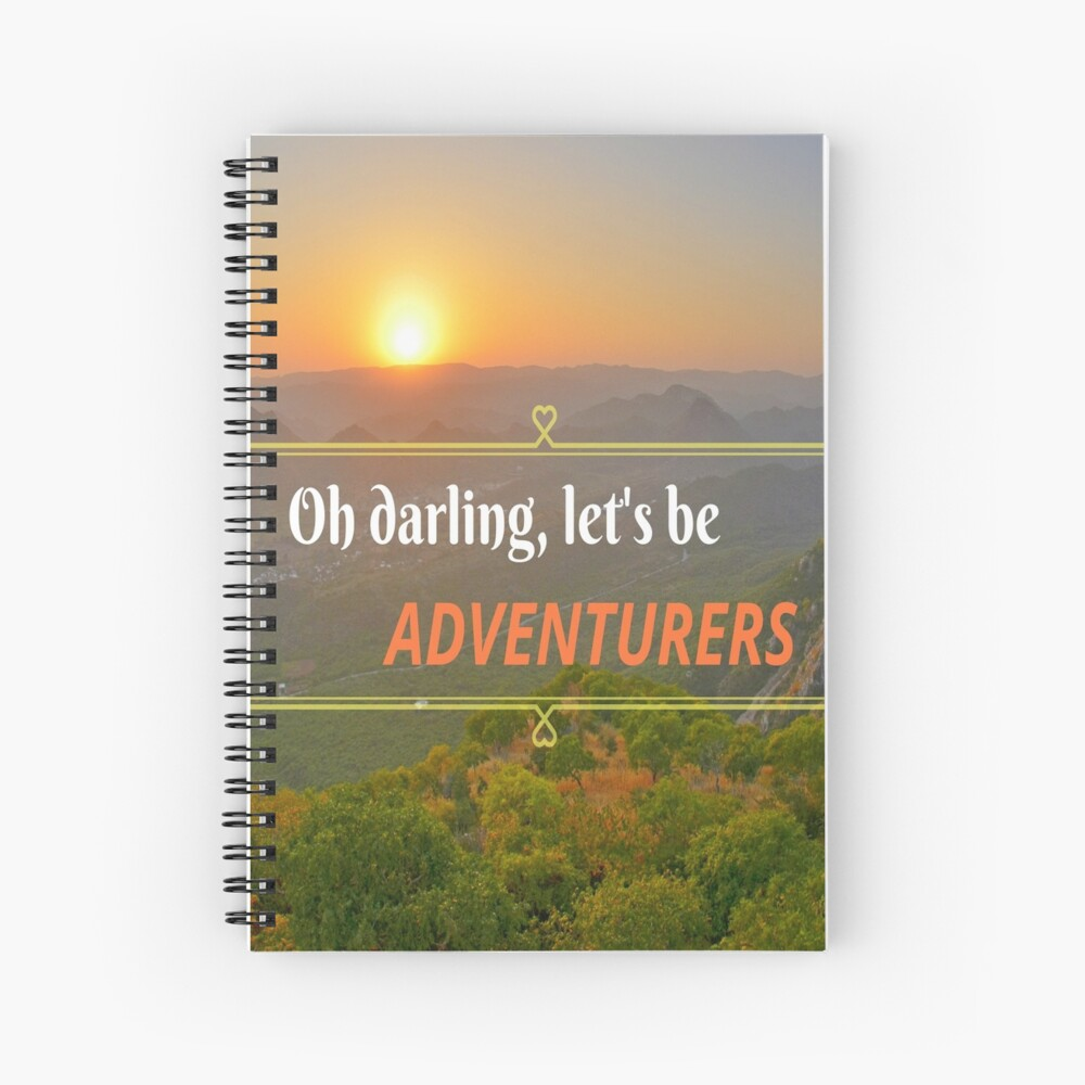 Oh Darling Let's Be Adventurers  Spiral Notebook