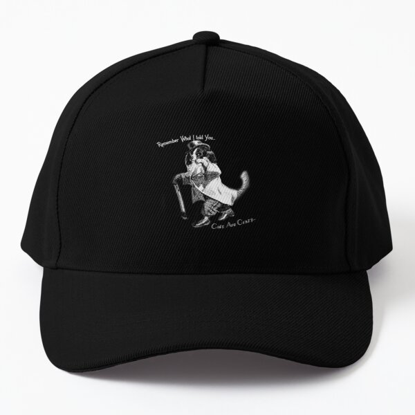 Cool Papa Pup: Remember What I Told You.. Cats Are Crazy... Baseball Cap