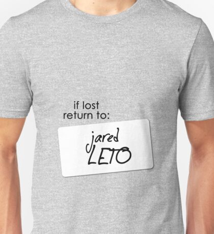if lost return to: jared leto Unisex T-Shirt
