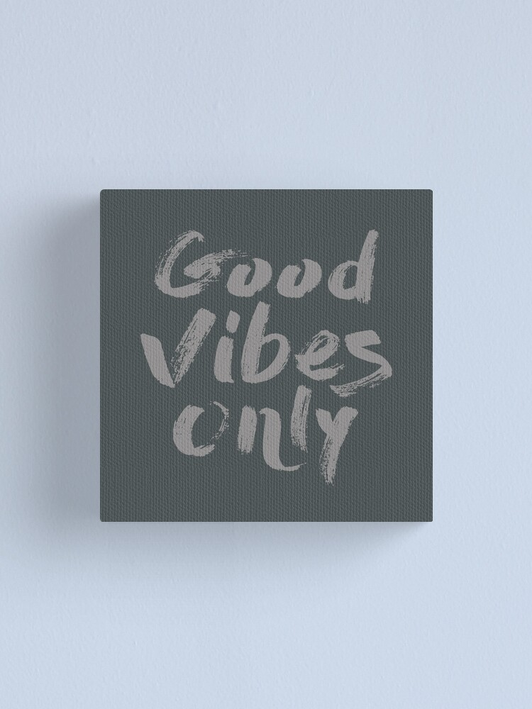 Alternate view of Good vibes only Canvas Print