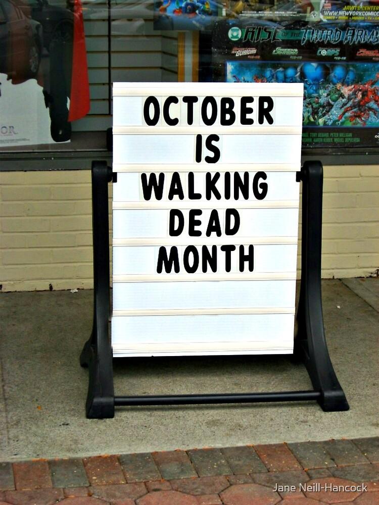 October Is Walking Dead Month by Jane Neill-Hancock