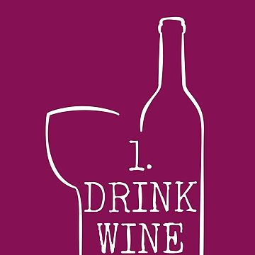 Drink Wine T Shirt by bitsnbobs