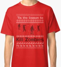 'Tis the Season to Kill Zombies Classic T-Shirt