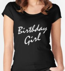 Birthday Girl WHITE Womens Fitted Scoop T Shirt