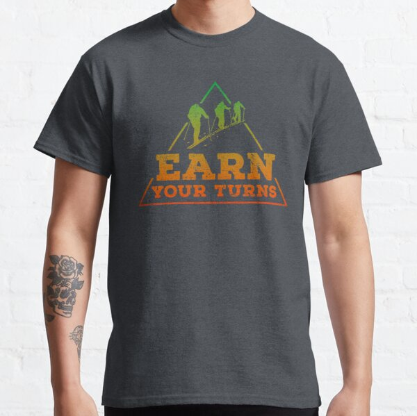 Earn your Turns - Freeride Classic T-Shirt