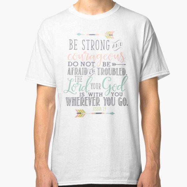 Joshua 1:9 Bible Verse Classic T-Shirt