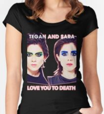 TEGAN AND SARAH LOVE YOU RO DEATH TOUR 2016 Women's Fitted Scoop T-Shirt
