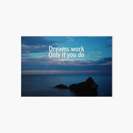 """""""Dreams Work Only If You Do"""" // Art Board Print"""