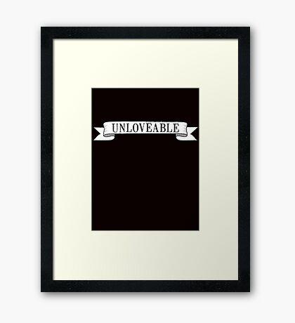 Unloveable Framed Print