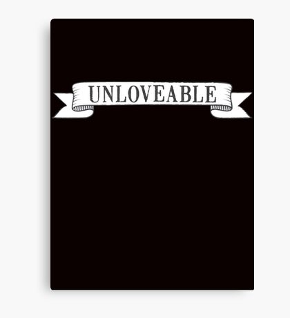 Unloveable Canvas Print