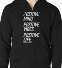 Positive Mind Positive Vibes Positive Life Zipped Hoodie