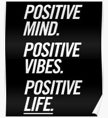Positive Mind Positive Vibes Positive Life Poster