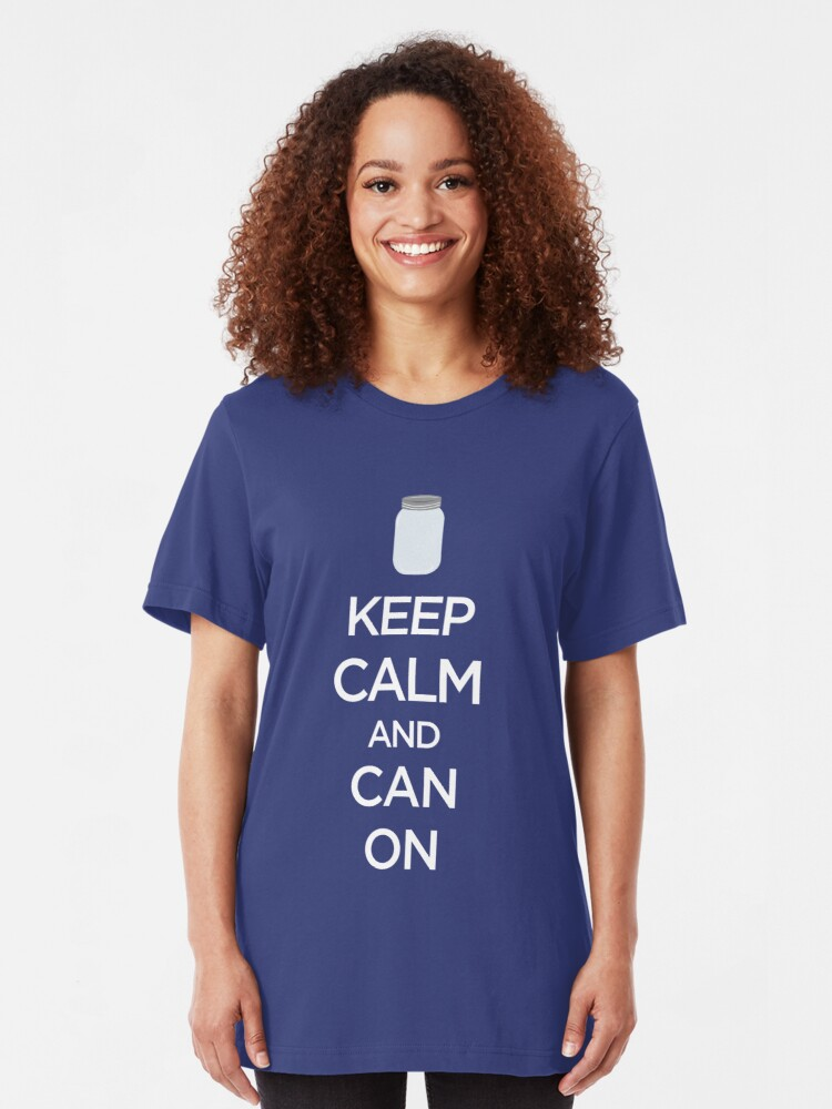 Alternate view of Keep Calm and Can On Canning Preserving Slim Fit T-Shirt