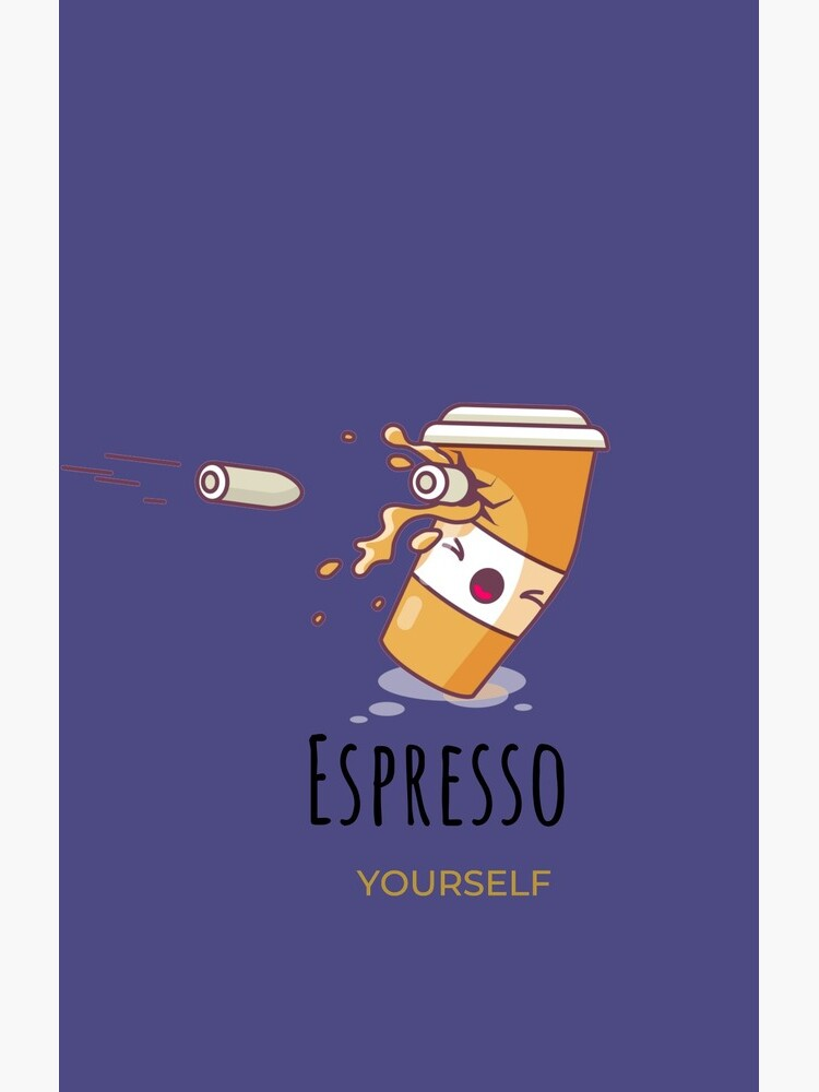 Espresso Yourself Coffee Cup by SarahRowsSolo