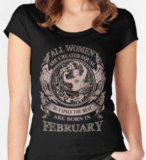 Camiseta entallada de cuello redondo Todas las mujeres son creadas iguales pero solo las mejores nacen en febrero