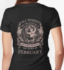All Women are created equal but only the best are born in February T-Shirt