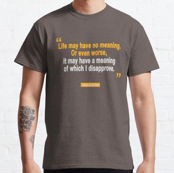 Scientific Quote -Ashleigh Brilliant Classic T-Shirt