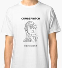 Cumberbitch and proud of it! Classic T-Shirt