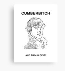 Cumberbitch and proud of it! Canvas Print