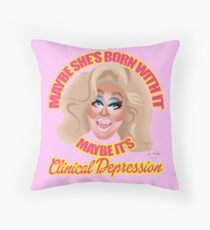 "Trixie Mattel ""Maybe She's Born With It, Maybe It's Clinical Depression"" Throw Pillow"