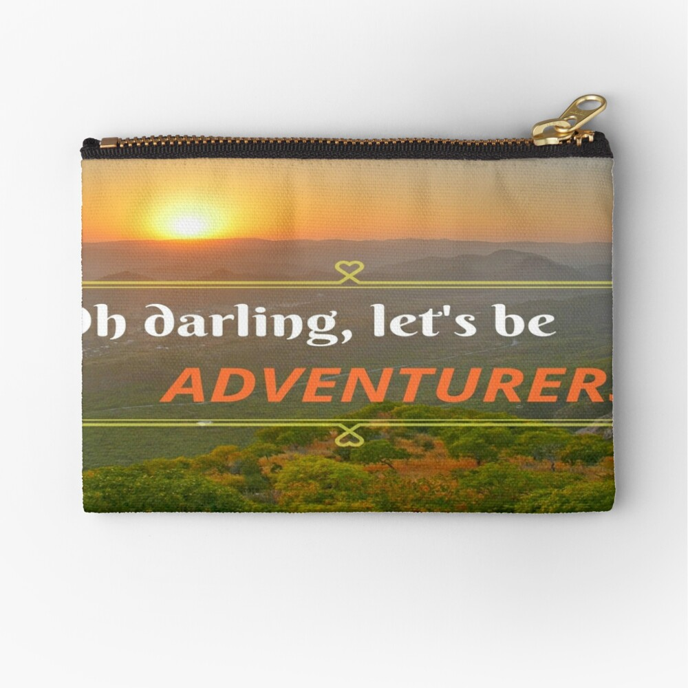 Oh Darling Let's Be Adventurers  Zipper Pouch