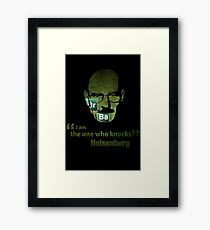 I am the one who knocks...  Framed Print