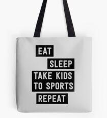 Eat Sleep Take Kids to Sports. Repeat Tote Bag