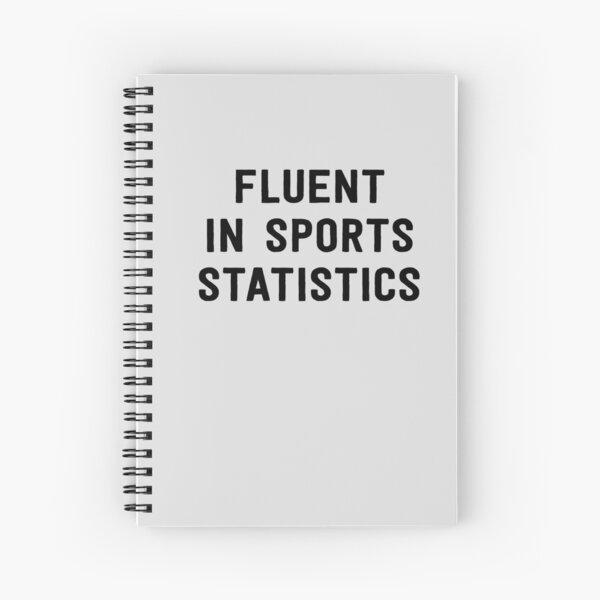 Fluent in sports statistics Spiral Notebook