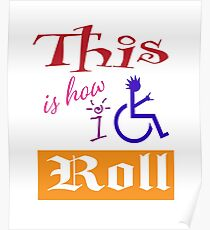 This is how I roll Accessiblity Punk Wheelchair Parking Poster