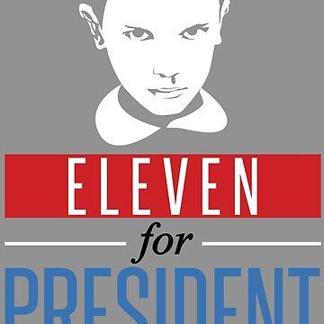 Eleven For President - Stranger Things by ElysianArt