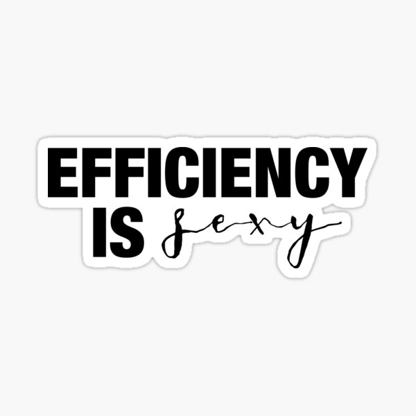 efficiency is sexy Sticker