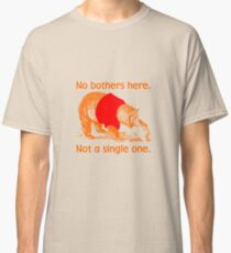 No Bothers Here, Pooh, Winnie, Honey, Bear, No Fox Given, Hunty, Hunny, Lazy, IDGAF, Eeyore, Piglet, Tigger, Christopher Robbins, Parody Classic T-Shirt