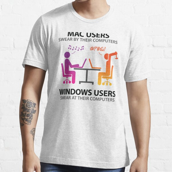Mac users swear by their computers Essential T-Shirt