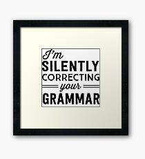 I'm silently judging your grammar Framed Print
