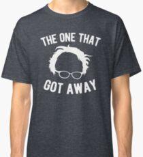 Bernie Sanders The One That Got Away Classic T-Shirt