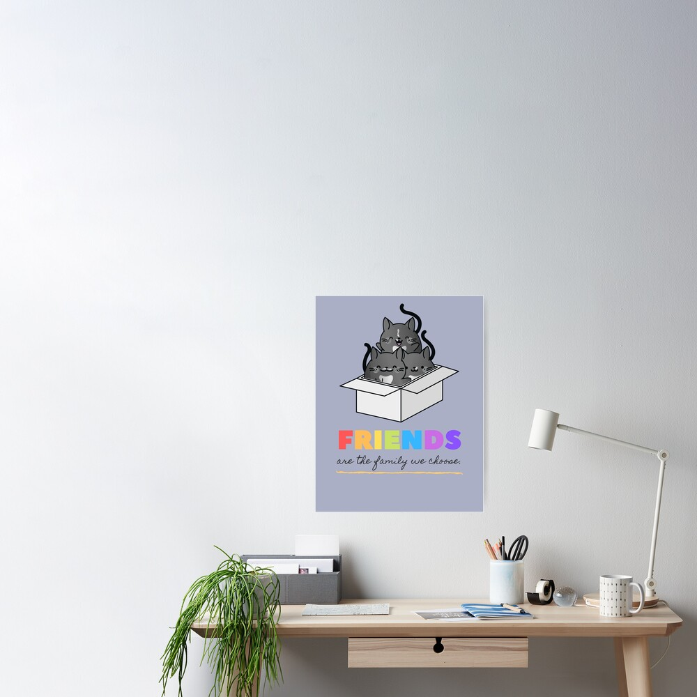 Cat Family | Friends are the Family We Choose Poster