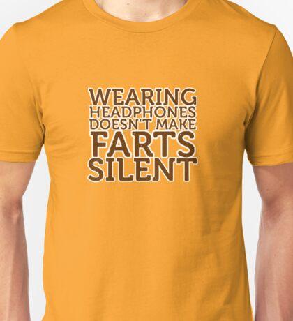 Wearing Headphones Doesn't Make Farts Silent T-Shirt