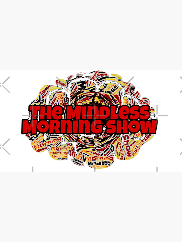 Mindless Morning Show Titled Logo by Mindless-Merch