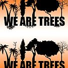 We Are Trees Sunset by Lfcjdp