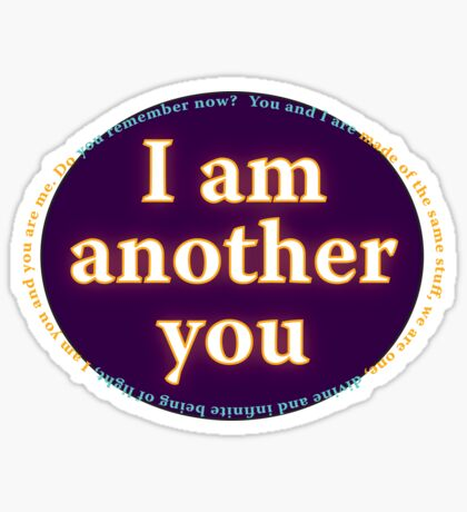 I am another you Sticker