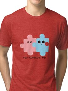 """You """"complete"""" me! Tri-blend T-Shirt"""