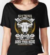 As a Taurus I have 3 Sides Women's Relaxed Fit T-Shirt