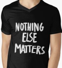 Nothing Else Matters, brush design Men's V-Neck T-Shirt