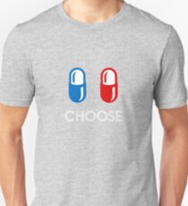 red pill or blue pill - choose - (enter the matrix) T-Shirt