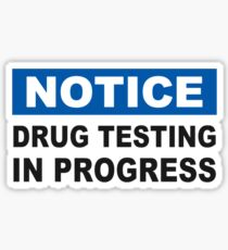 Drug Testing in Progress Sticker