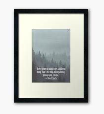 David Lynch Quote Framed Print