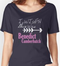 I wish this was Benedict Cumberbatch Women's Relaxed Fit T-Shirt