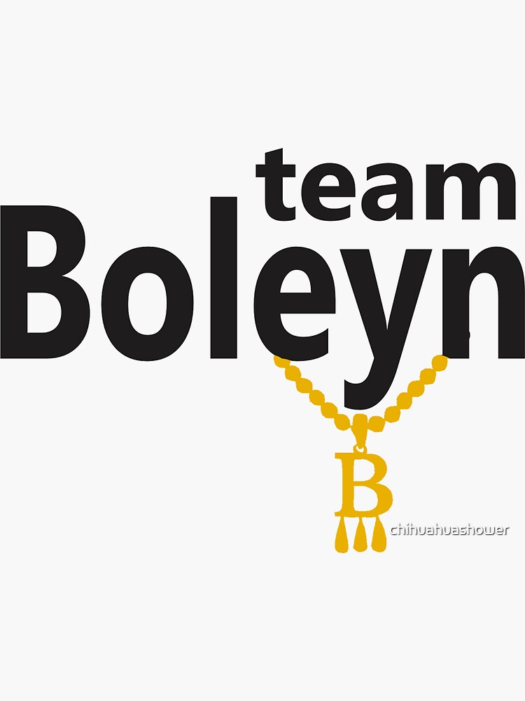 Anne Boleyn 'Team Boleyn' slogan with B necklace by chihuahuashower