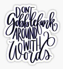 Roald Dahl - Don't Gobblefunk around with words Sticker